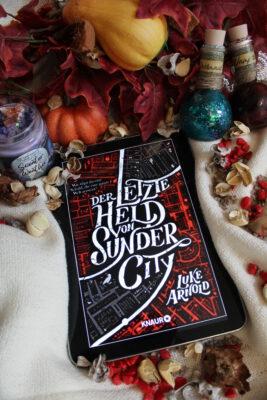 """/Rezension/ """"Der letzte Held von Sunder City"""" von Luke Arnold"""