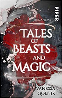 "/Rezension/ ""Tales of Beasts and Magic"" von Vanessa Golnik"