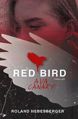 """/Rezension/ zu """"Red Bird – Ava Canary"""" von Roland Hebesberger"""